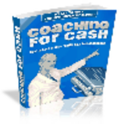 Product picture *ALL NEW!* Coaching For Cash - MASTER RESALE RIGHTS INCLUDED